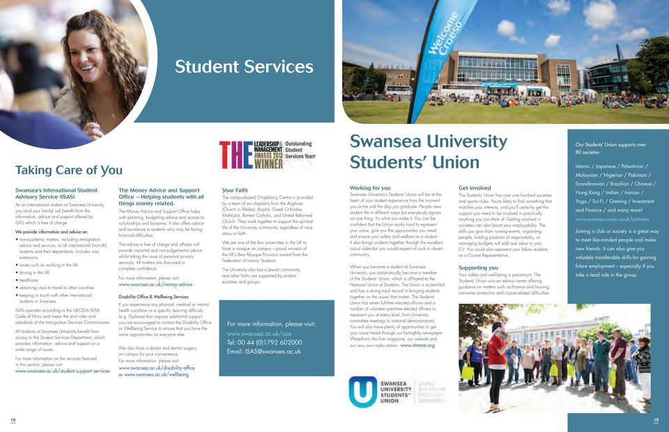 Swansea s International Student Advisory Service (ISAS) As an international student at Swansea University, you (and your family) will benefit from the information, advice and support offered by ISAS