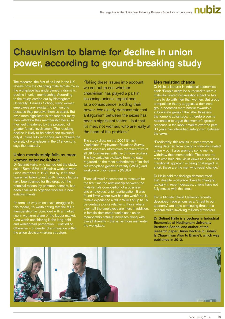 According to the study, carried out by Nottingham University Business School, many women employees are reluctant to join unions because they perceive them as sexist.