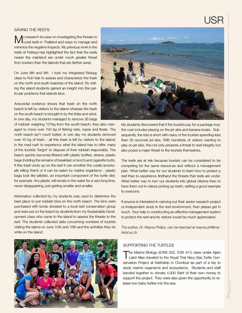 USR On June 8th and 9th I took my Integrated Biology class to Koh Sak to assess and characterize the trash on the north and south beaches of the island.