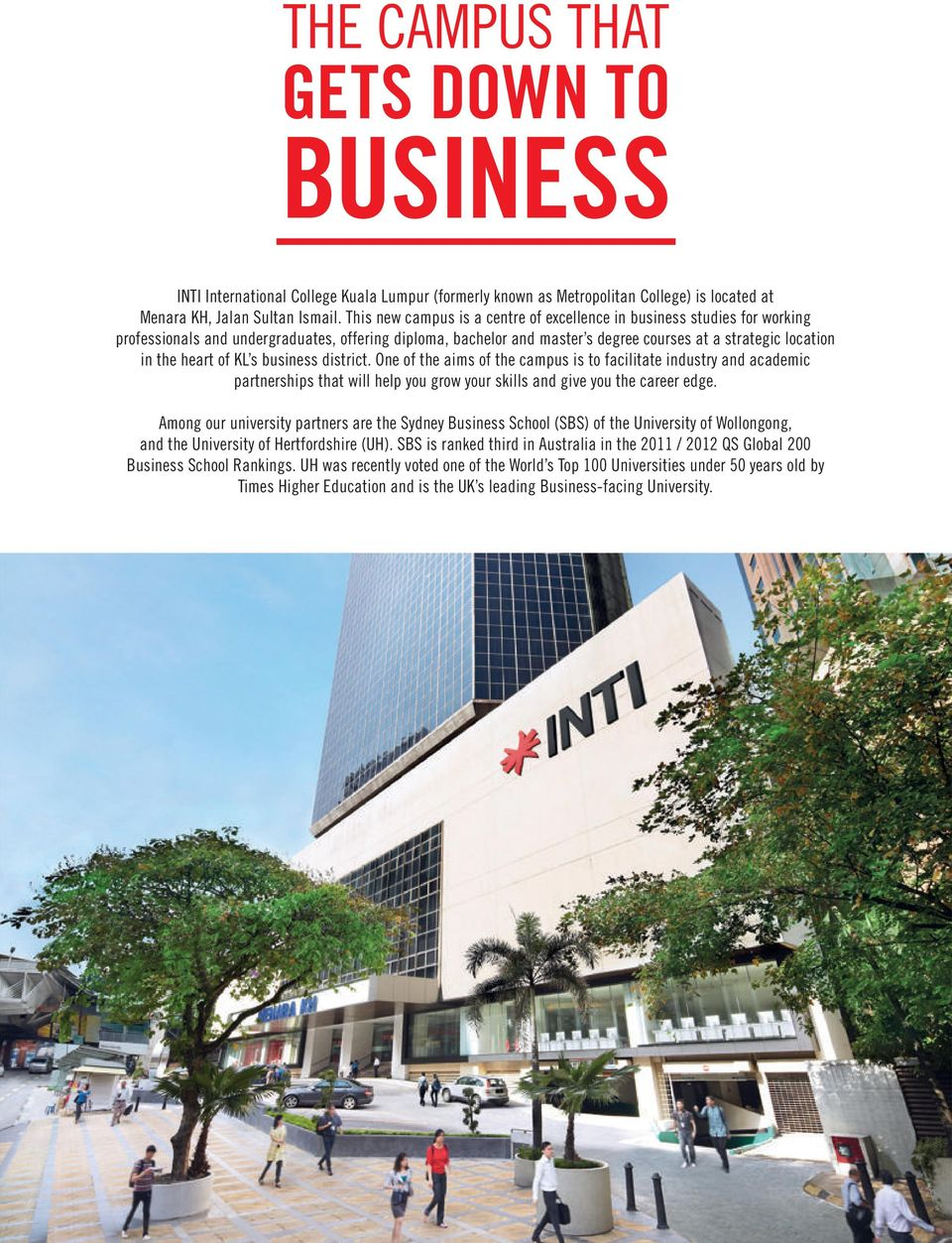 of KL s business district. One of the aims of the campus is to facilitate industry and academic partnerships that will help you grow your skills and give you the career edge.