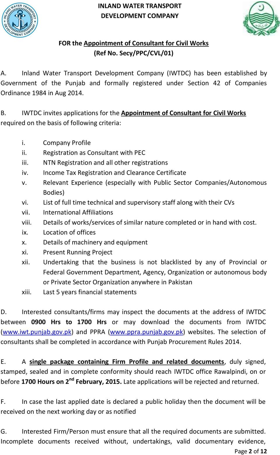 IWTDC invites applications for the Appointment of Consultant for Civil Works required on the basis of following criteria: i. Company Profile ii. Registration as Consultant with PEC iii.