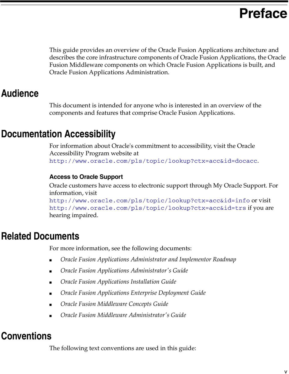 Audience This document is intended for anyone who is interested in an overview of the components and features that comprise Oracle Fusion Applications.