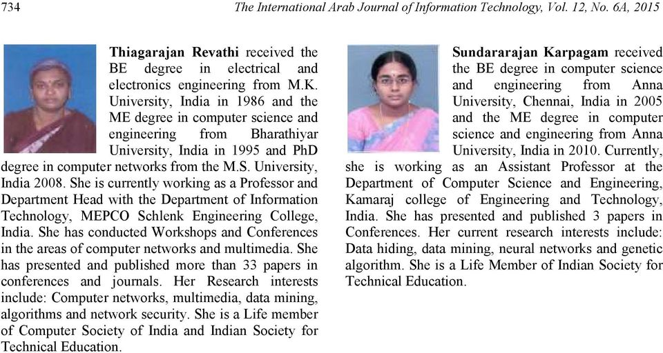 She is currently working as a Professor and Department Head with the Department of Information Technology, MEPCO Schlenk Engineering College, India.