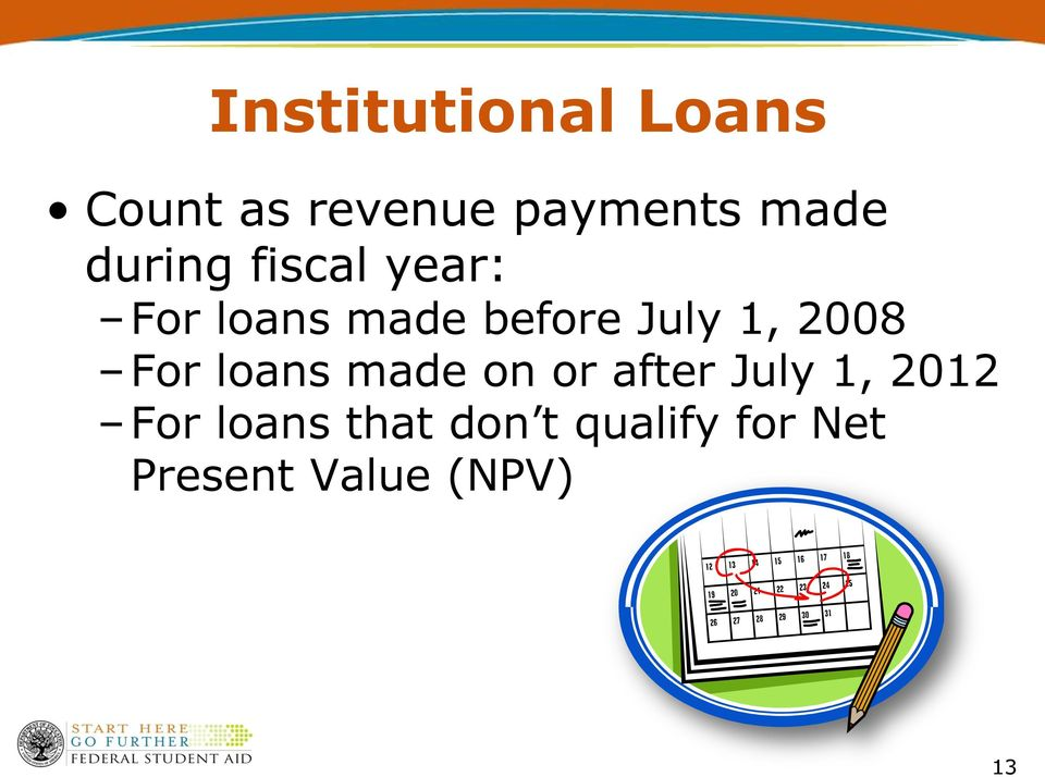2008 For loans made on or after July 1, 2012 For
