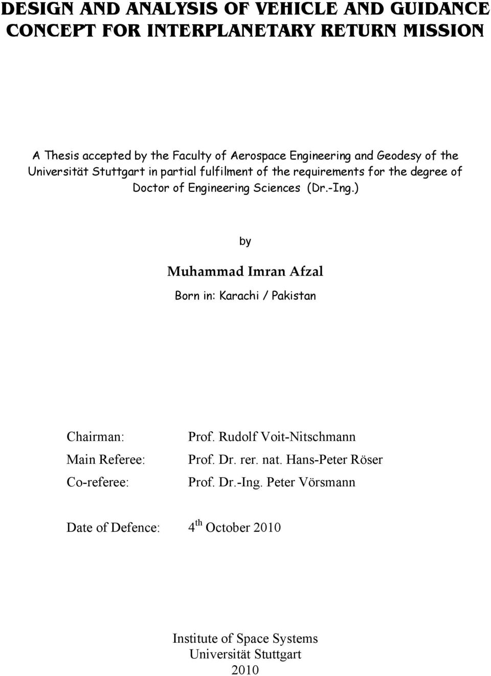 Sciences (Dr.-Ing.) by Muhammad Imran Afzal Born in: Karachi / Pakistan Chairman: Main Referee: Co-referee: Prof.