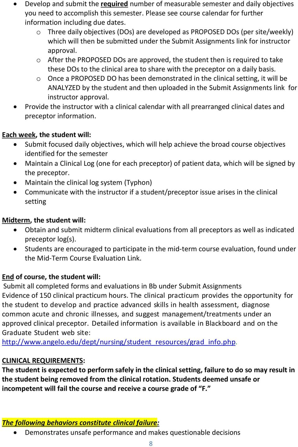 o After the PROPOSED DOs are approved, the student then is required to take these DOs to the clinical area to share with the preceptor on a daily basis.