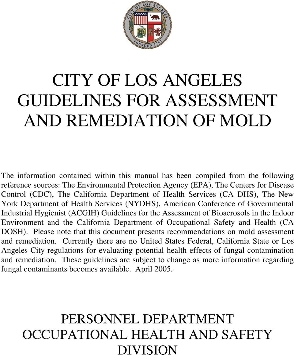 Industrial Hygienist (ACGIH) Guidelines for the Assessment of Bioaerosols in the Indoor Environment and the California Department of Occupational Safety and Health (CA DOSH).