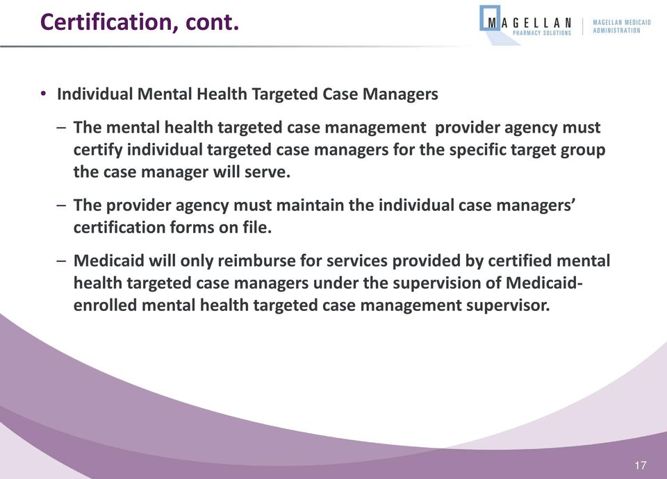 targeted case managers for the specific target group the case manager will serve.