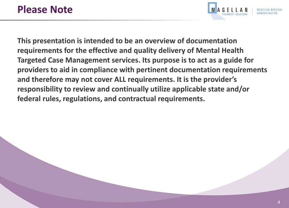 Its purpose is to act as a guide for providers to aid in compliance with pertinent documentation requirements and