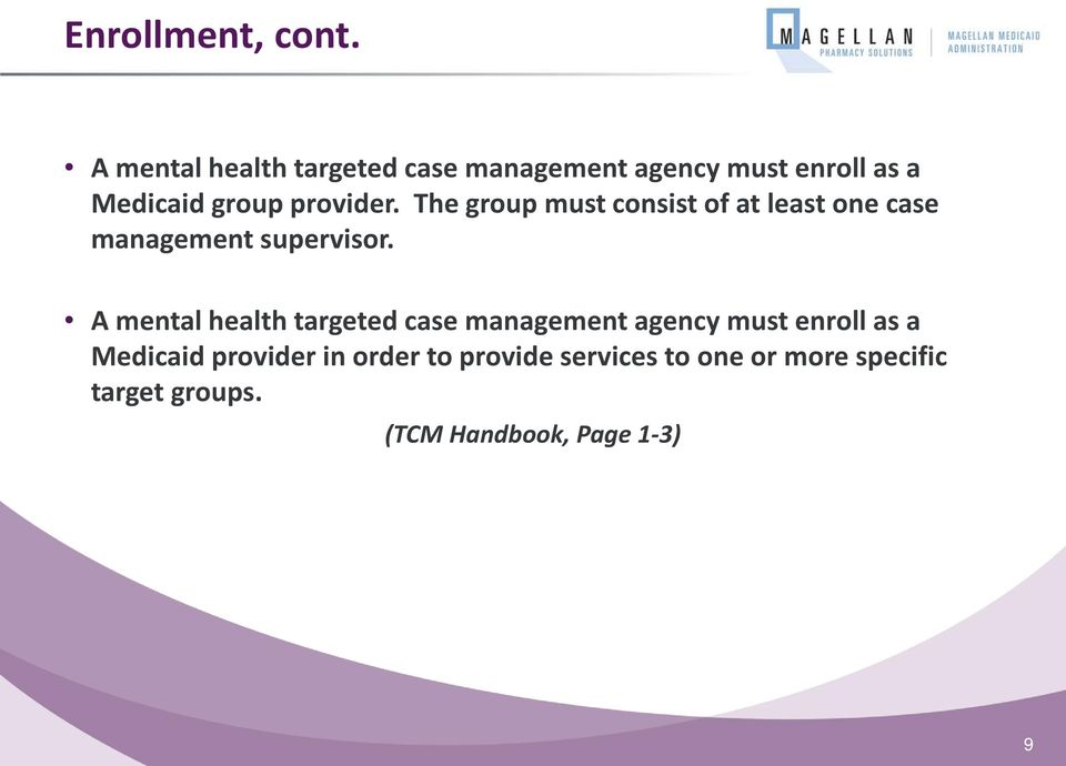 provider. The group must consist of at least one case management supervisor.