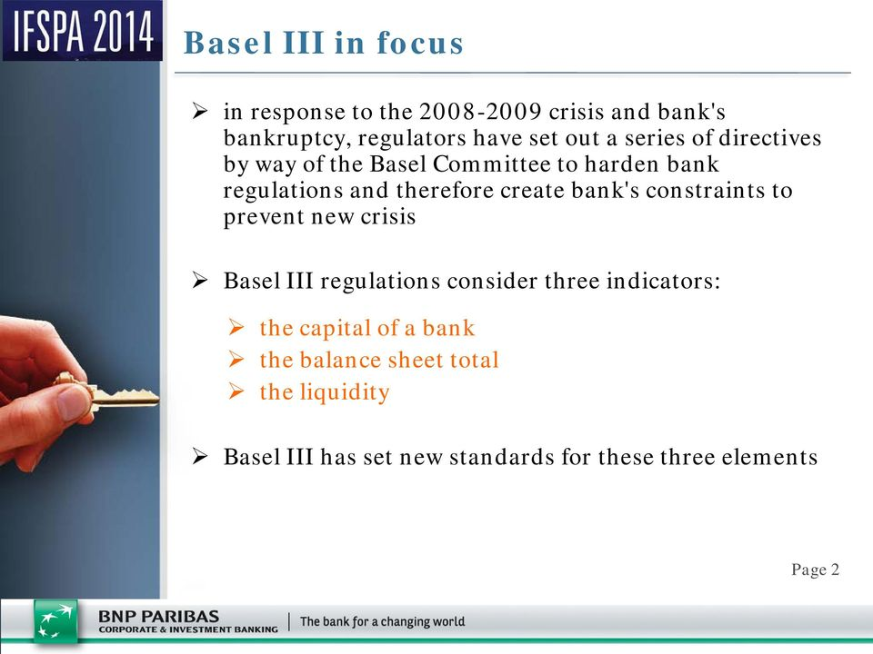 bank's constraints to prevent new crisis Basel III regulations consider three indicators: the capital