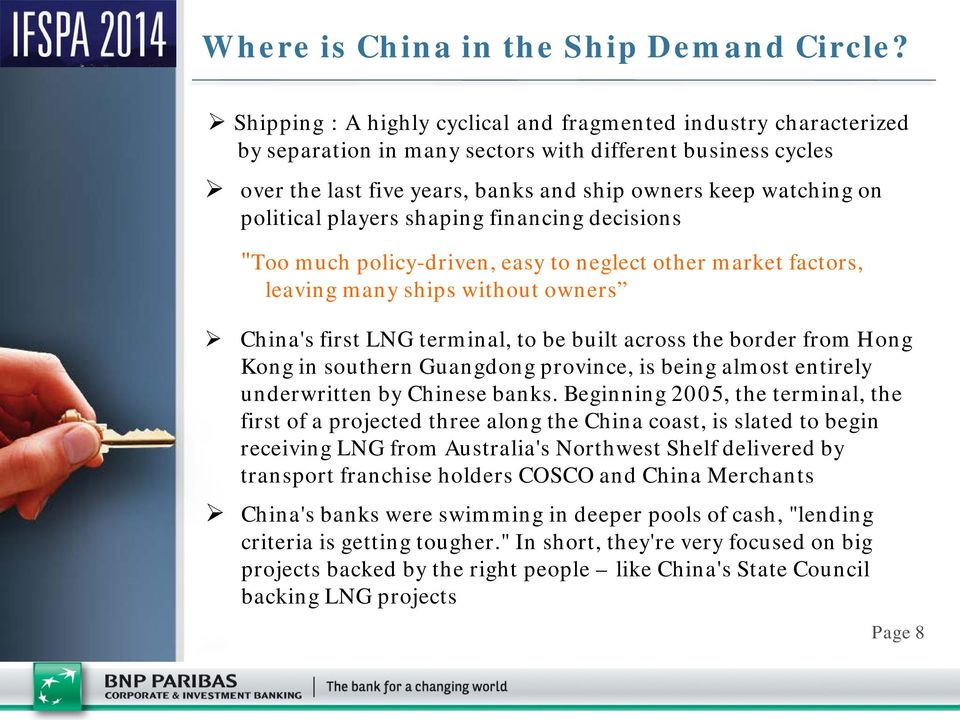"political players shaping financing decisions ""Too much policy-driven, easy to neglect other market factors, leaving many ships without owners China's first LNG terminal, to be built across the"