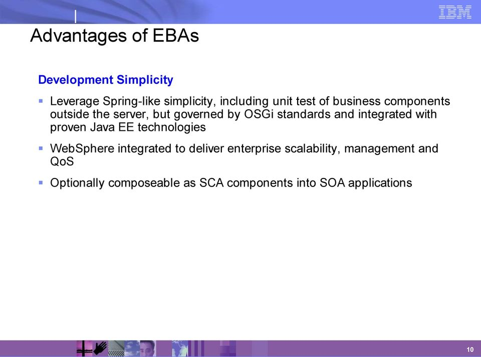 integrated with proven Java EE technologies WebSphere integrated to deliver enterprise