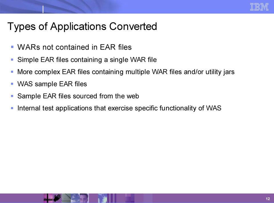 WAR files and/or utility jars WAS sample EAR files Sample EAR files sourced