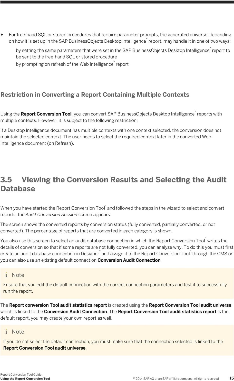 Web Intelligence report Restriction in Converting a Report Containing Multiple Contexts Using the Report Conversion Tool, you can convert SAP BusinessObjects Desktop Intelligence reports with