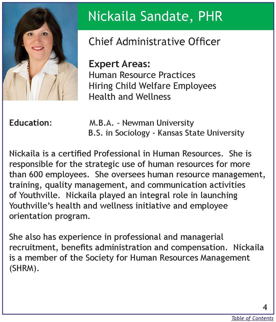 She oversees human resource management, training, quality management, and communication activities of Youthville.