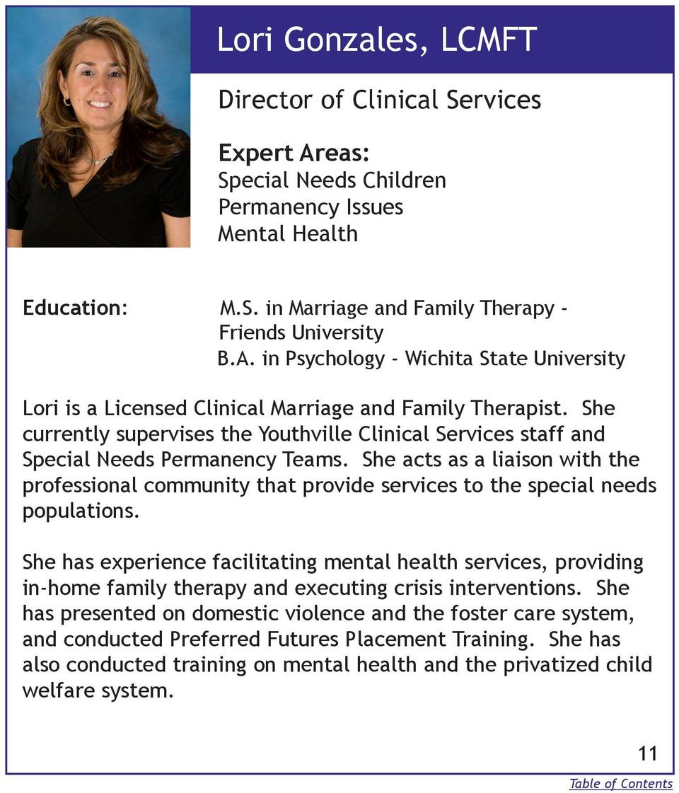 She acts as a liaison with the professional community that provide services to the special needs populations.