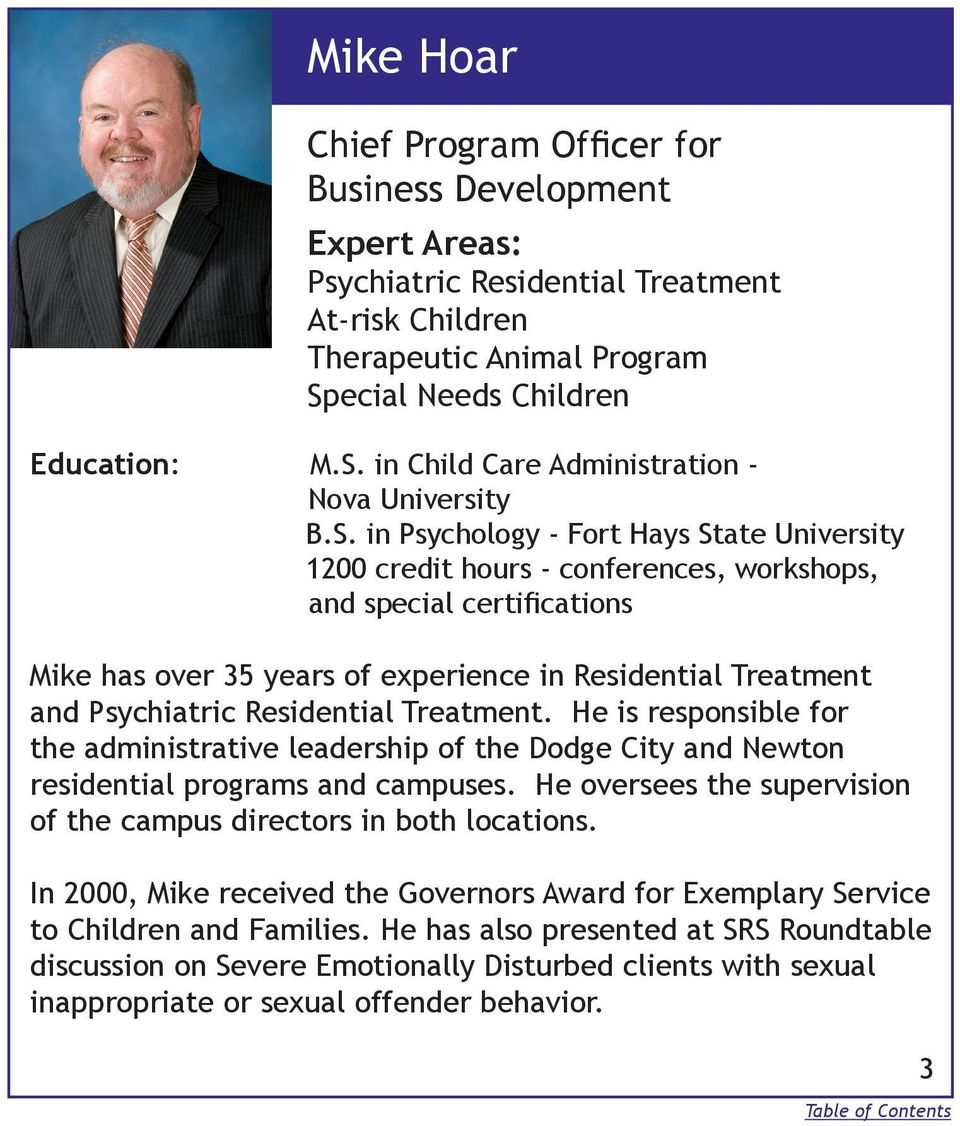Residential Treatment. He is responsible for the administrative leadership of the Dodge City and Newton residential programs and campuses.