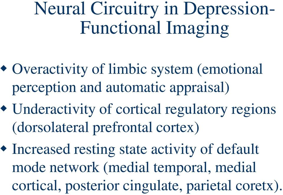 regions (dorsolateral prefrontal cortex) Increased resting state activity of