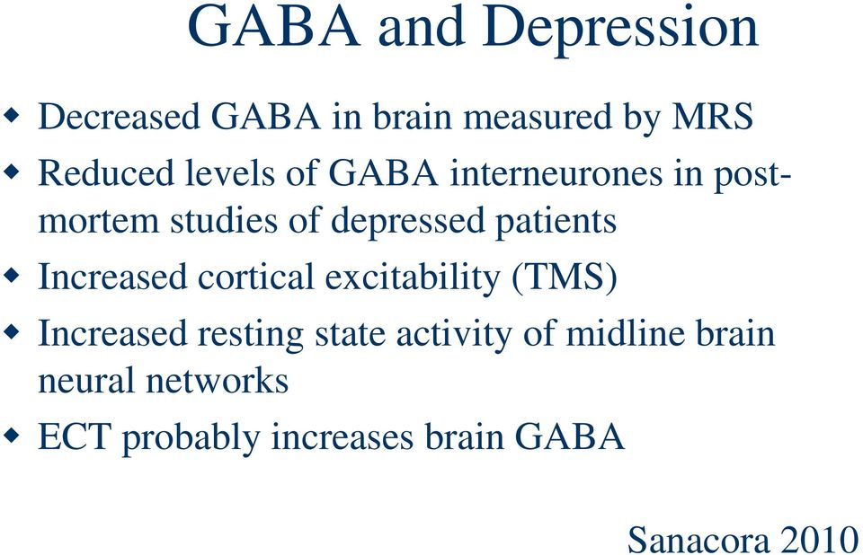 Increased cortical excitability (TMS) Increased resting state activity