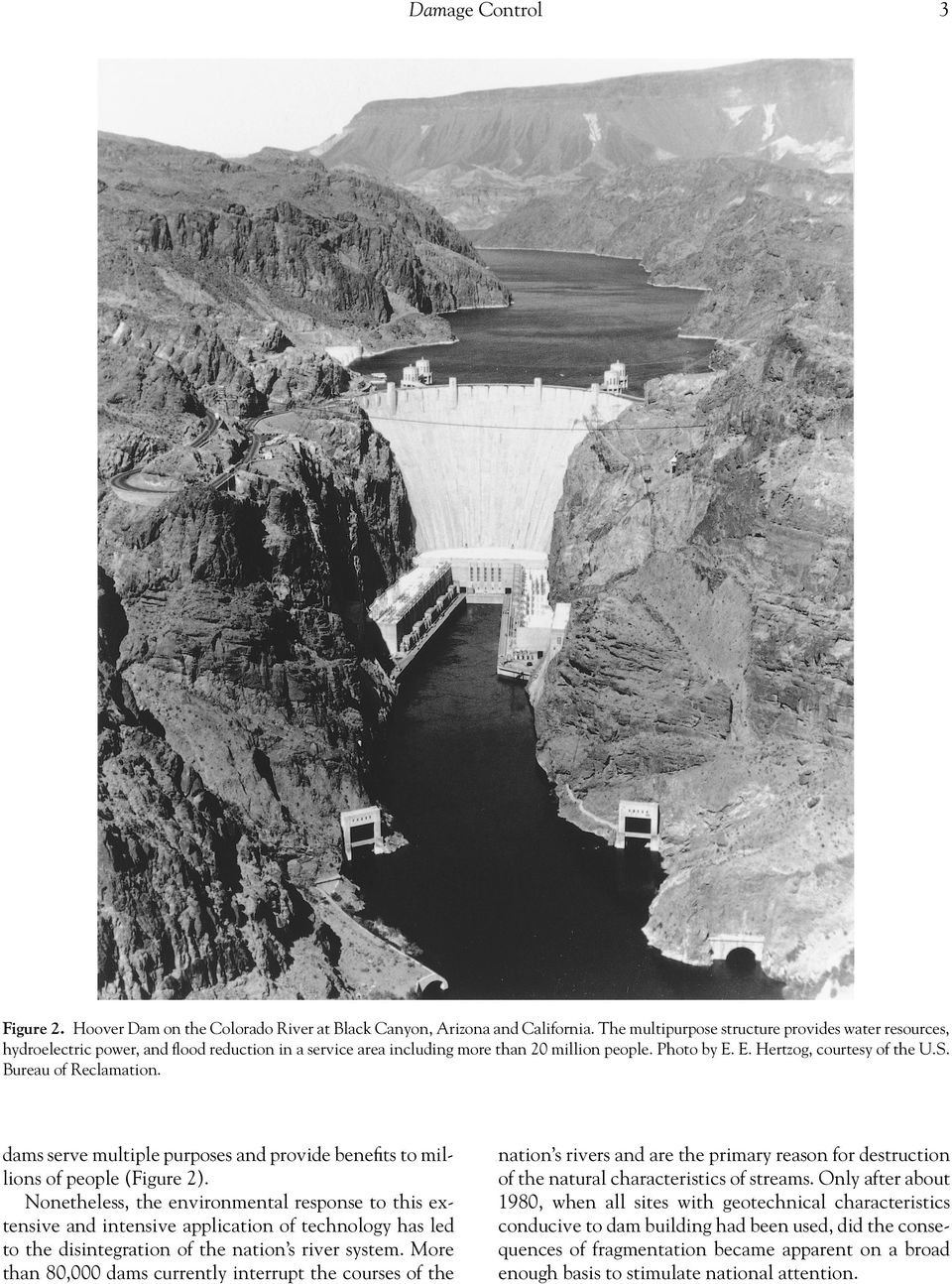 Bureau of Reclamation. dams serve multiple purposes and provide benefits to millions of people (Figure 2).