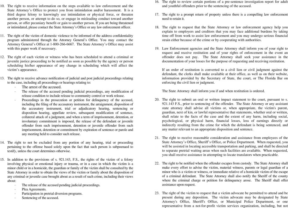 benefit or gain to another person. If you are being threatened or intimidated, please contact the State Attorney s Office or any law enforcement officer. 11.