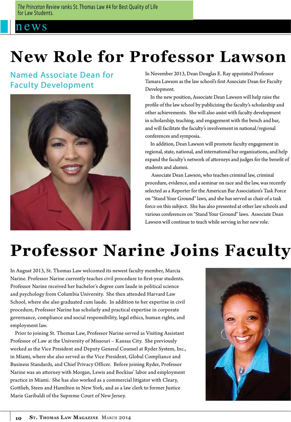 Professor Narine received her bachelor s degree cum laude in political science and psychology from Columbia University. She then attended Harvard Law School, where she also graduated cum laude.
