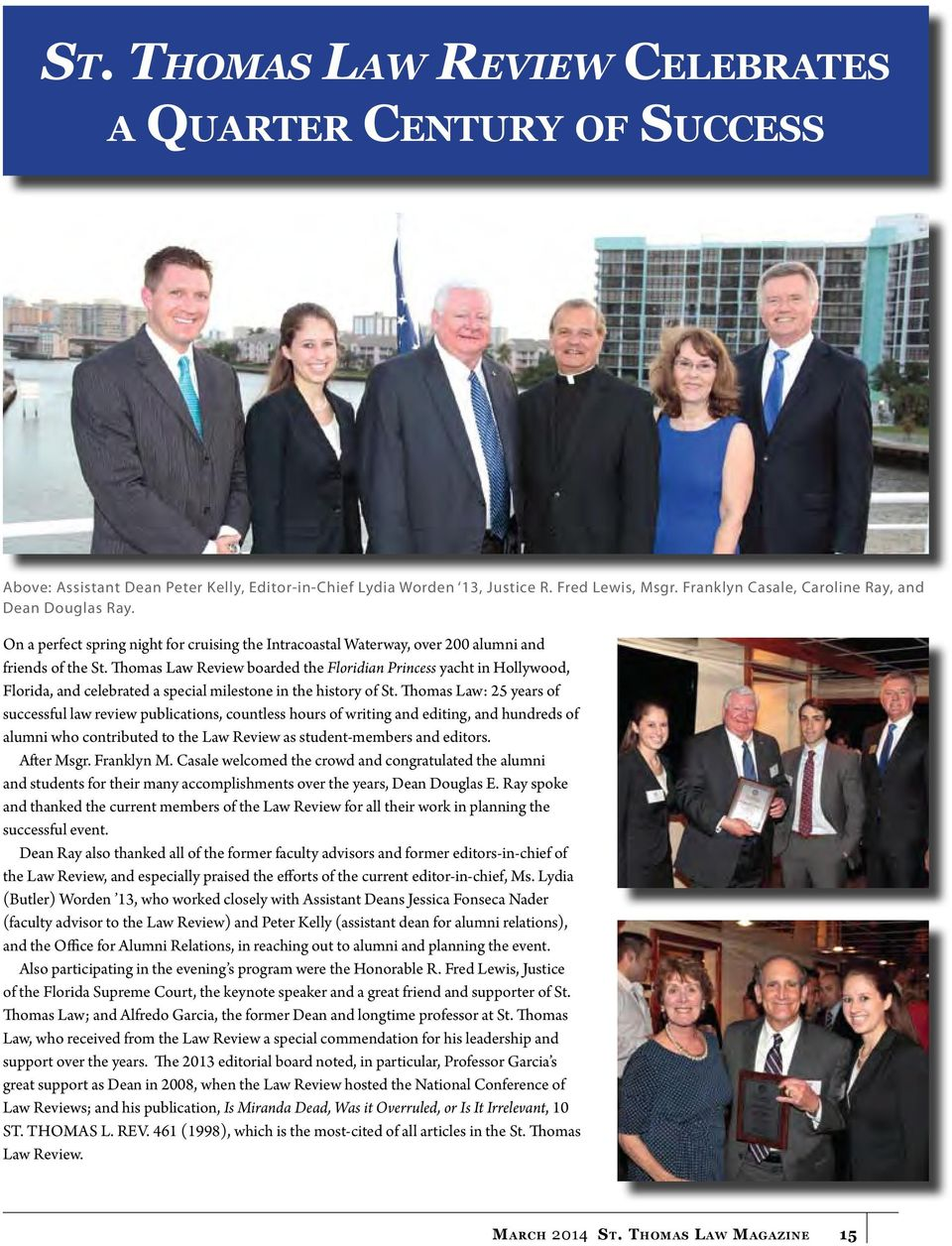 Thomas Law Review boarded the Floridian Princess yacht in Hollywood, Florida, and celebrated a special milestone in the history of St.