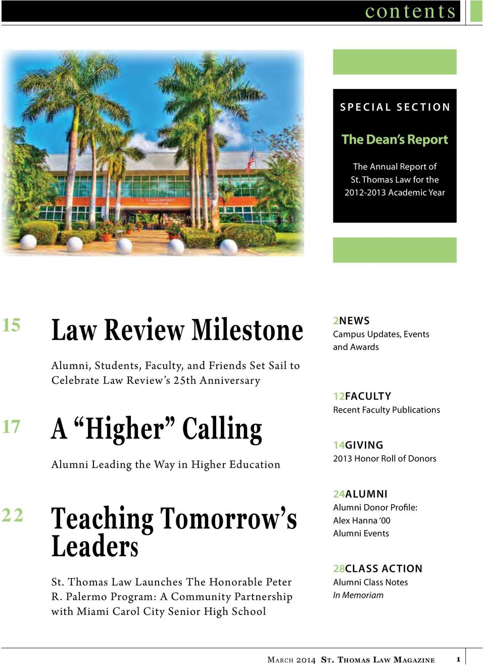 Calling Alumni Leading the Way in Higher Education Teaching Tomorrow s Leaders St. Thomas Law Launches The Honorable Peter R.