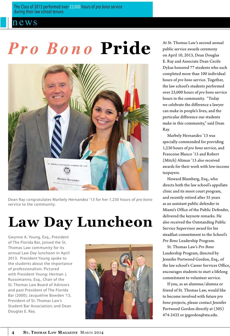 , President of The Florida Bar, joined the St. Thomas Law community for its annual Law Day luncheon in April 2013. President Young spoke to the students about the importance of professionalism.