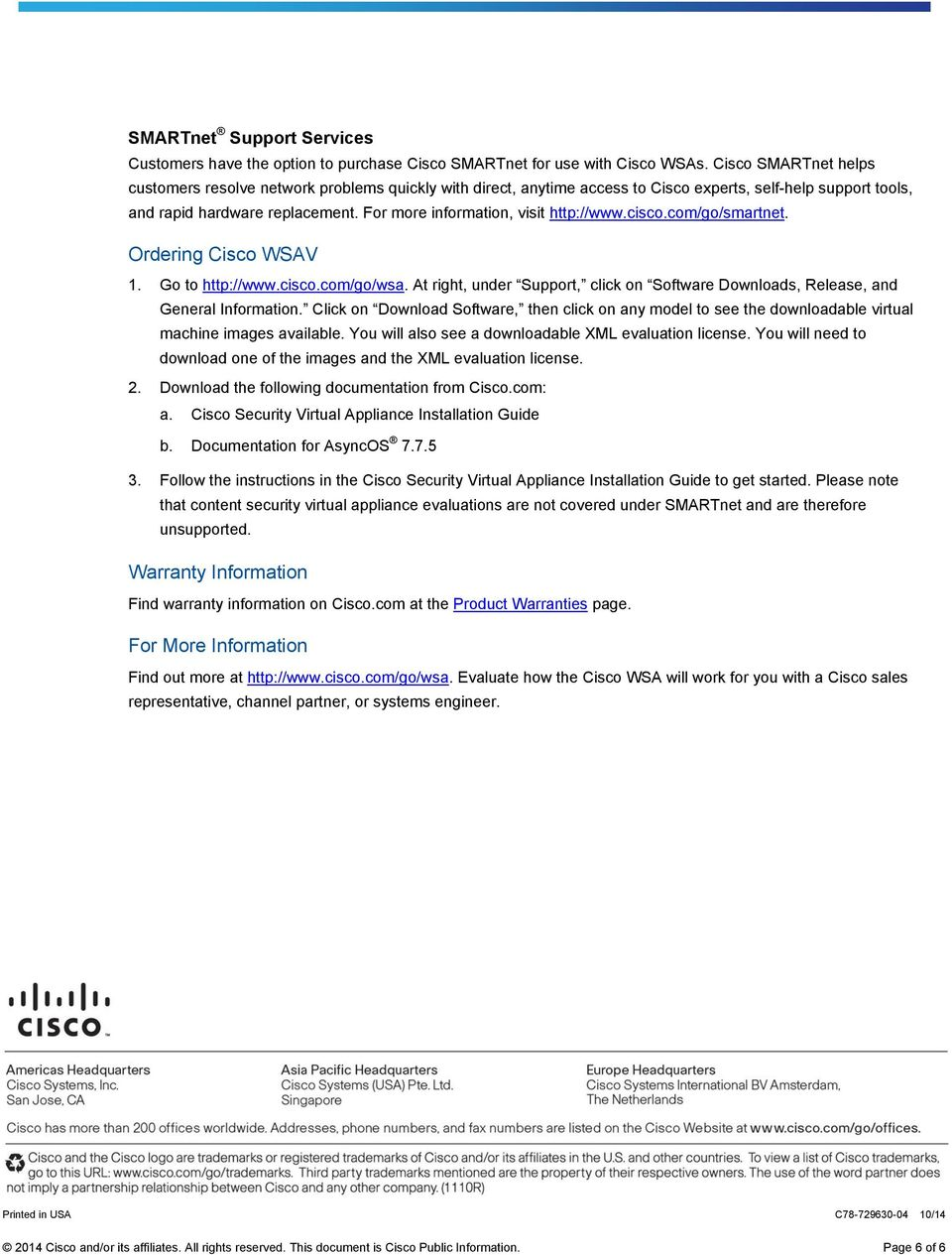 For more information, visit http://www.cisco.com/go/smartnet. Ordering Cisco WSAV 1. Go to http://www.cisco.com/go/wsa.