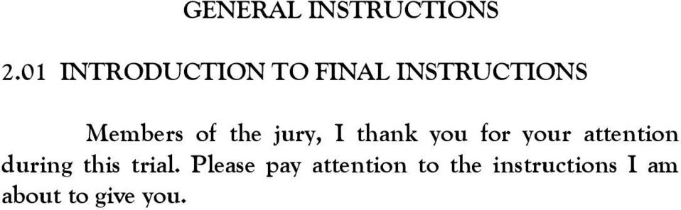 the jury, I thank you for your attention during
