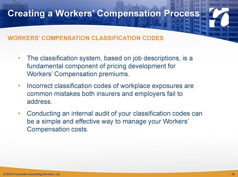 Incorrect classification codes of workplace exposures are common mistakes both insurers and employers fail to address.