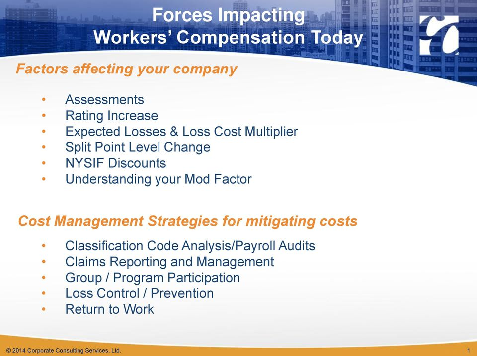 Management Strategies for mitigating costs Classification Code Analysis/Payroll Audits Claims Reporting and