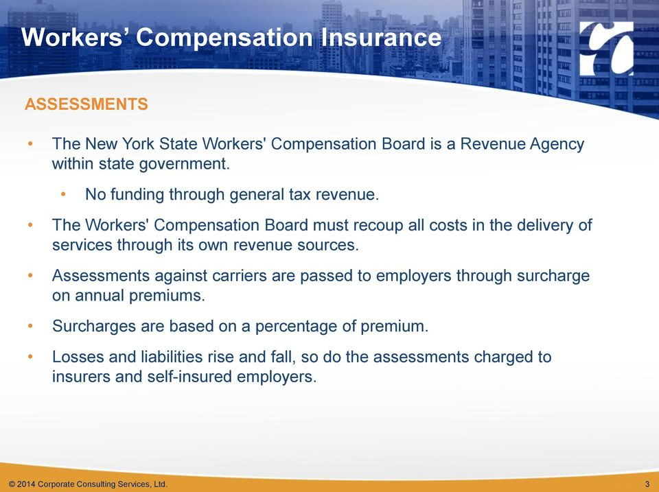 The Workers' Compensation Board must recoup all costs in the delivery of services through its own revenue sources.