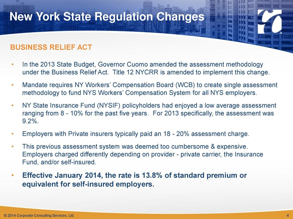 Mandate requires NY Workers Compensation Board (WCB) to create single assessment methodology to fund NYS Workers Compensation System for all NYS employers.