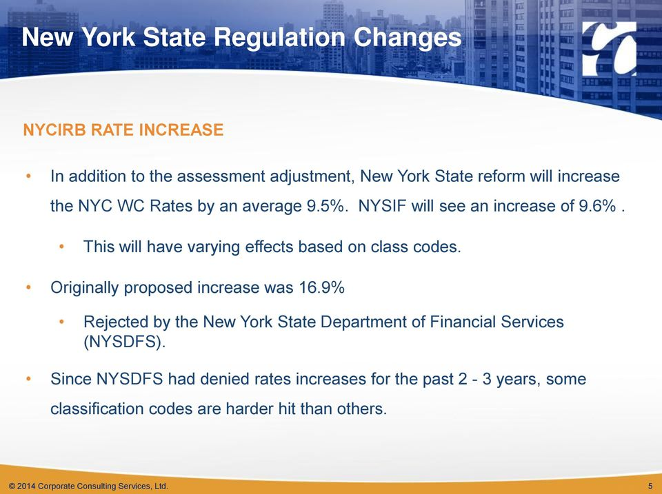Originally proposed increase was 16.9% Rejected by the New York State Department of Financial Services (NYSDFS).
