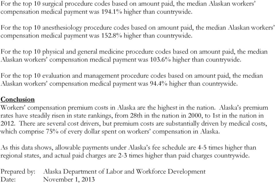 For the top 10 physical and general medicine procedure codes based on amount paid, the median Alaskan workers compensation medical payment was 103.6% higher than countrywide.