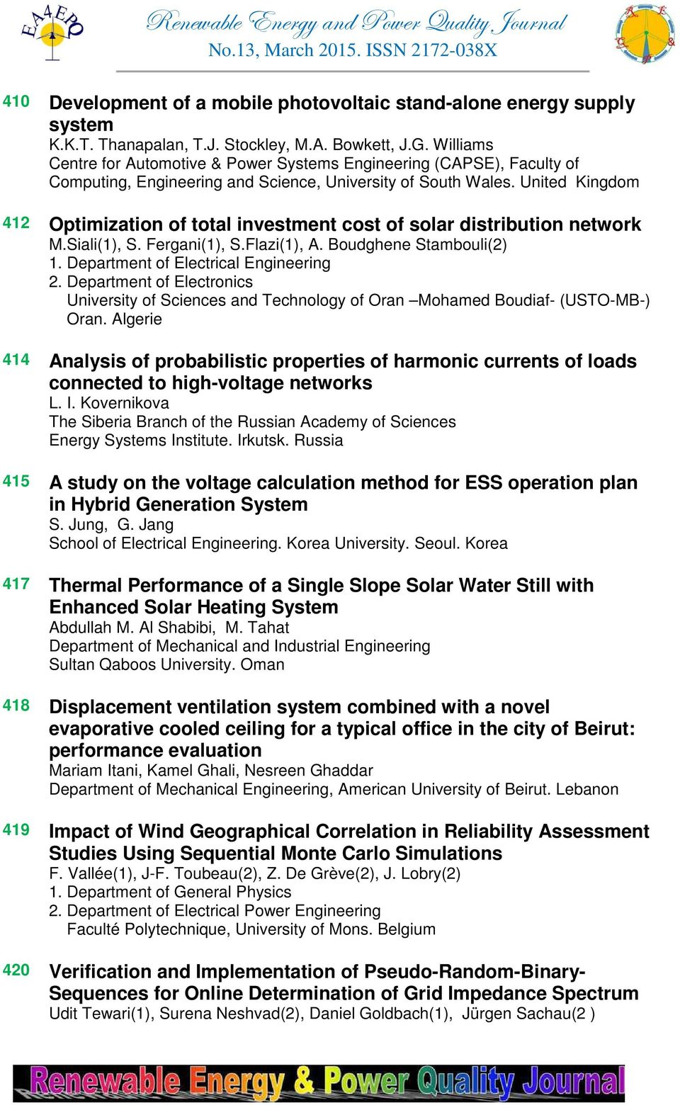 United Kingdom 412 Optimization of total investment cost of solar distribution network M.Siali(1), S. Fergani(1), S.Flazi(1), A. Boudghene Stambouli(2) 1. Department of Electrical Engineering 2.