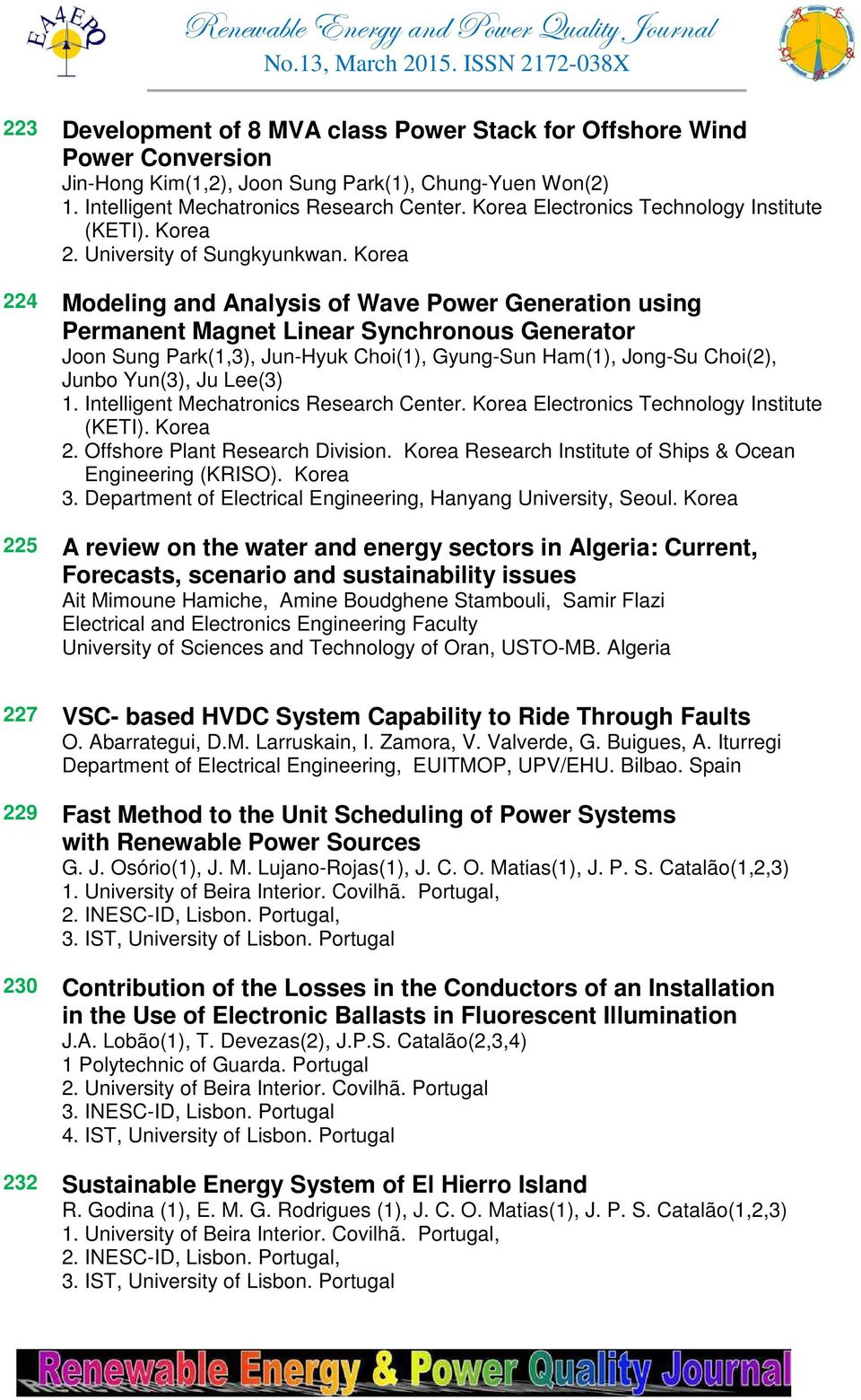 Korea 224 Modeling and Analysis of Wave Power Generation using Permanent Magnet Linear Synchronous Generator Joon Sung Park(1,3), Jun-Hyuk Choi(1), Gyung-Sun Ham(1), Jong-Su Choi(2), Junbo Yun(3), Ju