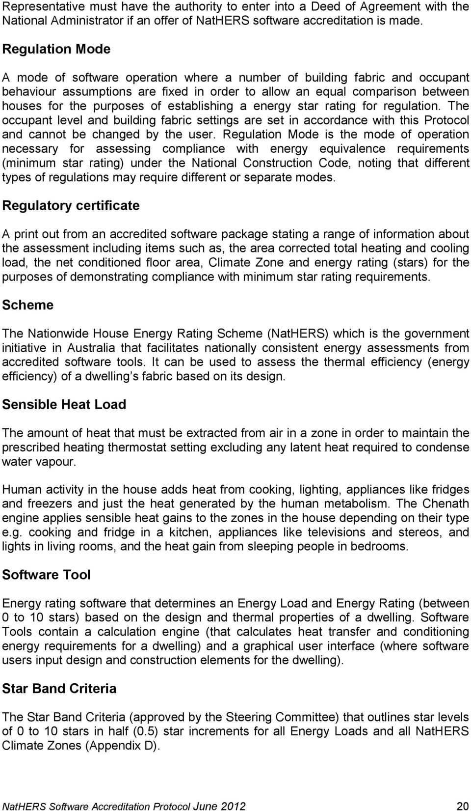 NATIONWIDE HOUSE ENERGY RATING SCHEME (NatHERS) SOFTWARE