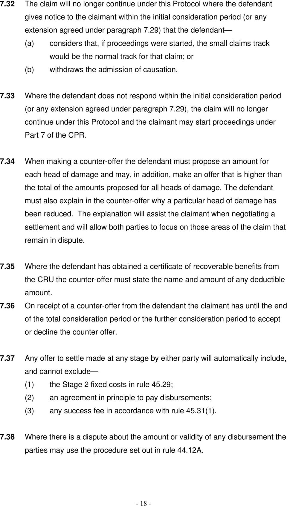 33 Where the defendant does not respond within the initial consideration period (or any extension agreed under paragraph 7.