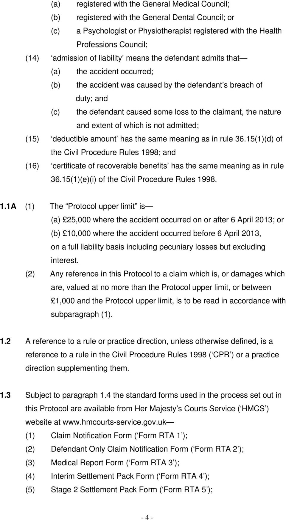 claimant, the nature and extent of which is not admitted; (15) deductible amount has the same meaning as in rule 36.