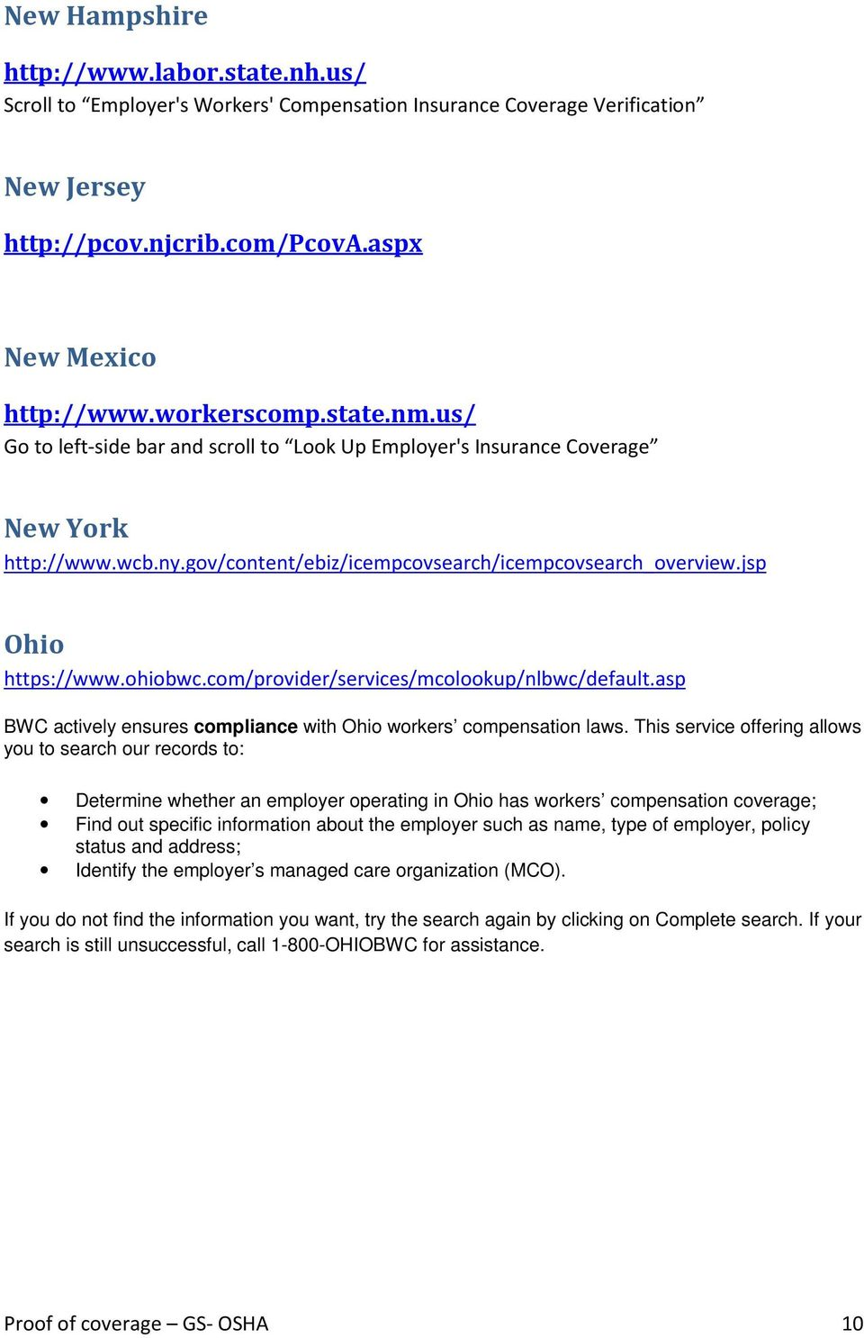 com/provider/services/mcolookup/nlbwc/default.asp BWC actively ensures compliance with Ohio workers compensation laws.