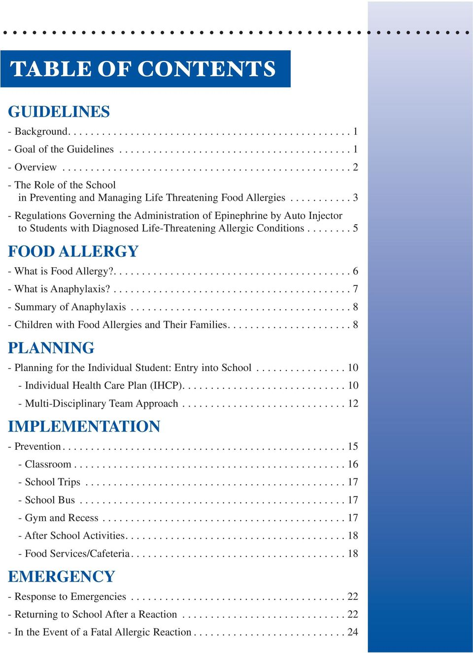 .......... 3 - Regulations Governing the Administration of Epinephrine by Auto Injector to Students with Diagnosed Life-Threatening Allergic Conditions........ 5 FOOD ALLERGY - What is Food Allergy?
