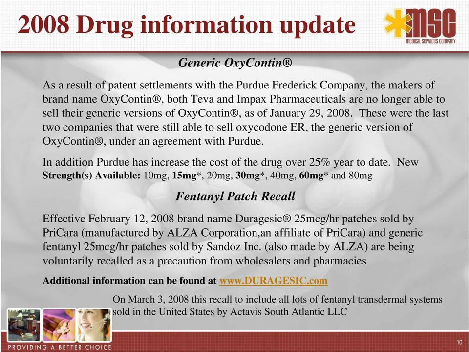 These were the last two companies that were still able to sell oxycodone ER, the generic version of OxyContin, under an agreement with Purdue.