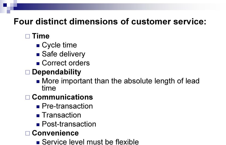the absolute length of lead time Communications Pre-transaction