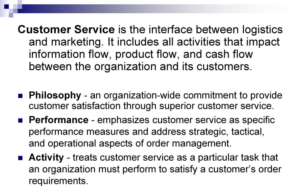 Philosophy - an organization-wide commitment to provide customer satisfaction through superior customer service.