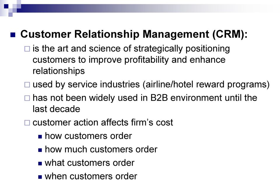 (airline/hotel reward programs) has not been widely used in B2B environment until the last decade