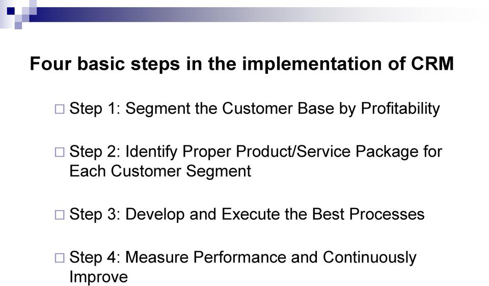 Product/Service Package for Each Customer Segment Step 3: Develop